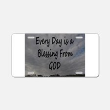 Every day Is a Blessing From God. Aluminum License