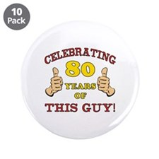"80th Birthday Gift For Him 3.5"" Button (10 pack)"