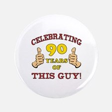 "90th Birthday Gift For Him 3.5"" Button"