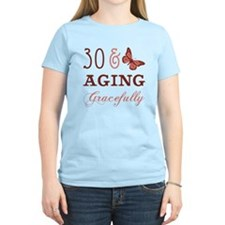 30 & Aging Gracefully T-Shirt