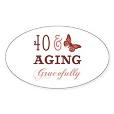 40 & Aging Gracefully Decal