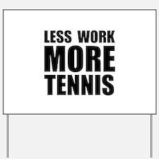 More Tennis Yard Sign