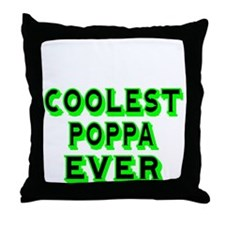 COOLEST POPPA EVER Throw Pillow