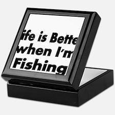 Life is better when Im fishing Keepsake Box