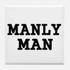 MANLY MAN Tile Coaster