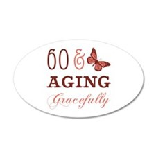 60 & Aging Gracefully Wall Decal