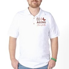 60 & Aging Gracefully T-Shirt