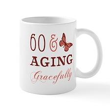 60 & Aging Gracefully Mug