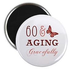 60 & Aging Gracefully Magnet