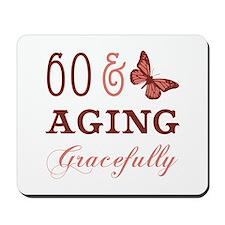 60 & Aging Gracefully Mousepad