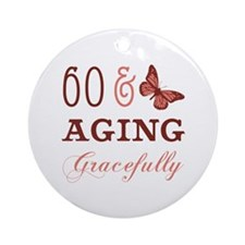 60 & Aging Gracefully Ornament (Round)
