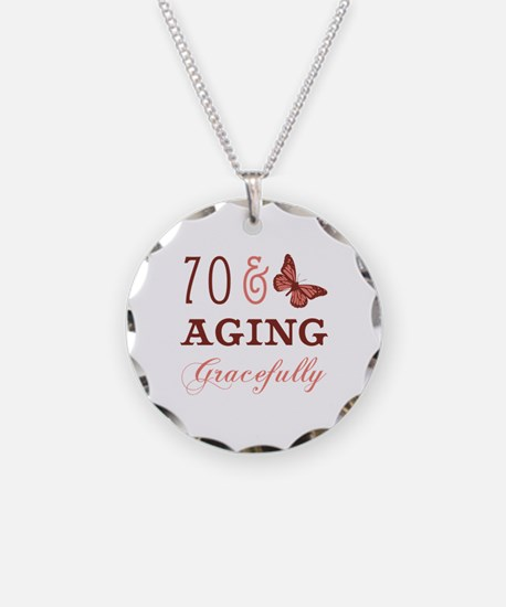 70 & Aging Gracefully Necklace Circle Charm