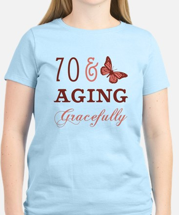 70 & Aging Gracefully T-Shirt