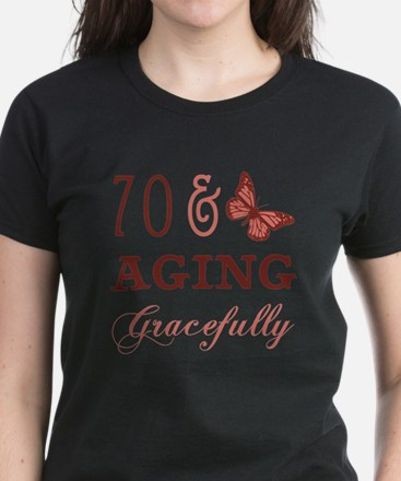 70 & Aging Gracefully Women's Dark T-Shirt
