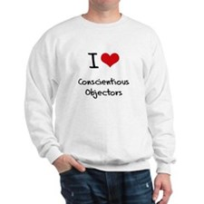I love Conscientious Objectors Sweatshirt