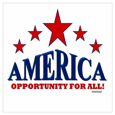 America Opportunity For All Wall Art Poster