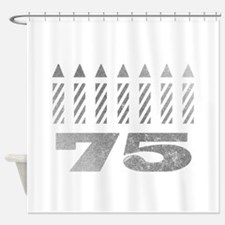 75th Birthday Candles Shower Curtain