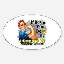 If Rosie Can Do It Sarcoma Sticker (Oval)