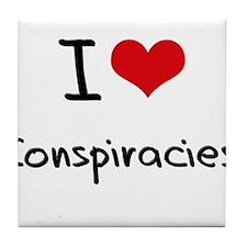 I love Conspiracies Tile Coaster