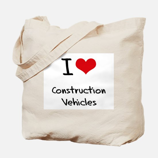 I love Construction Vehicles Tote Bag