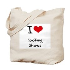 I love Cooking Shows Tote Bag