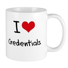 I love Credentials Small Mugs
