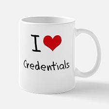 I love Credentials Small Mugs