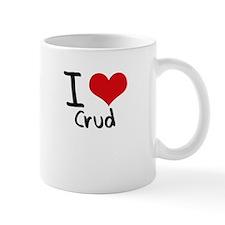I love Crud Mug