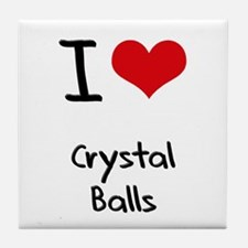 I love Crystal Balls Tile Coaster