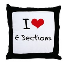 I love C-Sections Throw Pillow