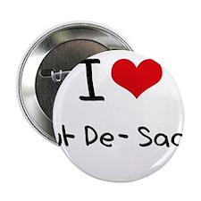 """I love Cul-De-Sacs 2.25"""" Button"""