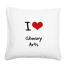 I love Culinary Arts Square Canvas Pillow