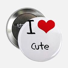 "I love Cute 2.25"" Button"