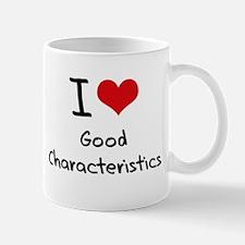 I love Good Characteristics Mug