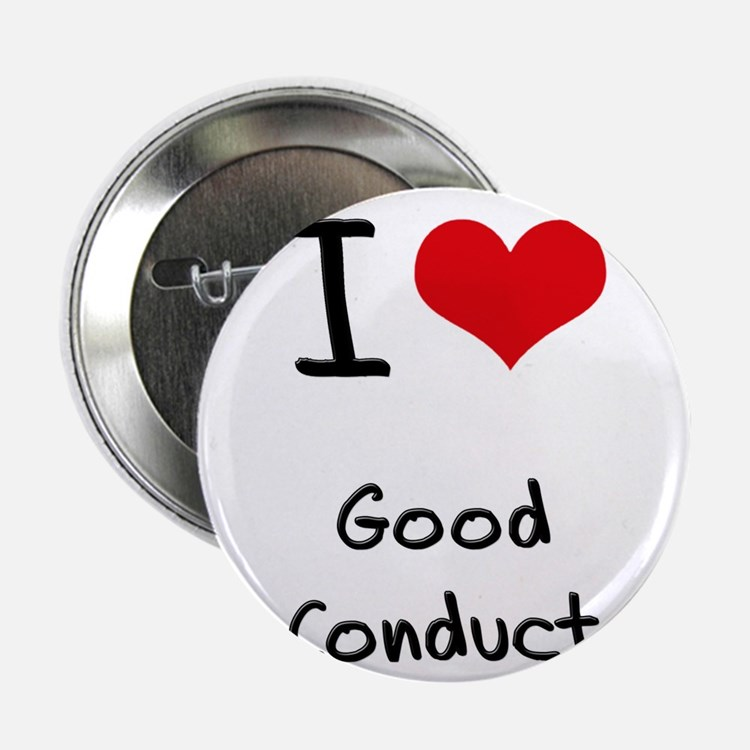 """I love Good Conduct 2.25"""" Button"""
