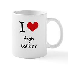 I love High Caliber Mug