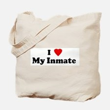 I Love My Inmate  Tote Bag