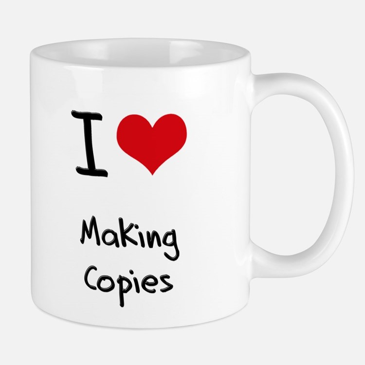 I love Making Copies Mug