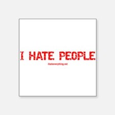 "I Hate People Square Sticker 3"" x 3"""