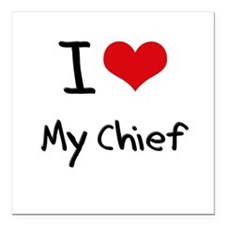 "I love My Chief Square Car Magnet 3"" x 3"""