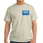 Quiet! Light T-Shirt