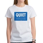 Quiet! Women's T-Shirt