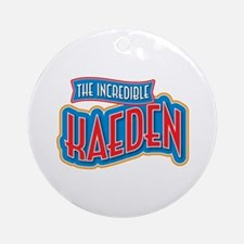 The Incredible Kaeden Ornament (Round)