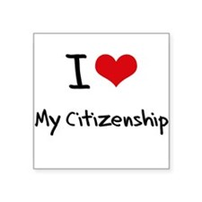 I love My Citizenship Sticker