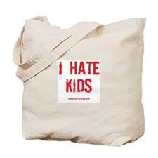 I Hate Kids Tote Bag