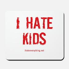 I Hate Kids Mousepad