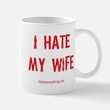I Hate My Wife Mug