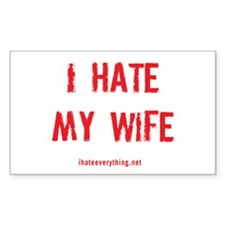 I Hate My Wife Decal