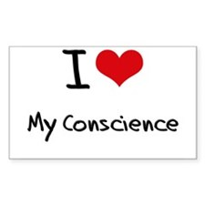 I love My Conscience Decal