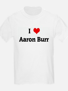 I Love Aaron Burr Kids T-Shirt